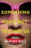 Something she's not telling us : a novel