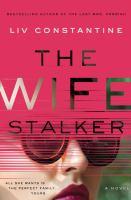 The wife stalker : a novel