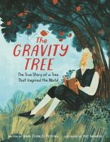 The Gravity Tree: the True Story of a Tree That Inspired the World
