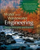 Water and wastewater engineering : design principles and practice /