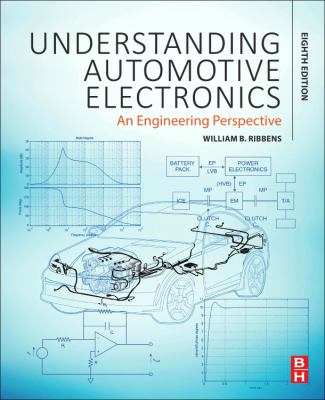 Book cover for Understanding automotive electronics [electronic resource] : an engineering perspective / William B. Ribbens, Department of Electrical Engineering and Computer Science, University of Michigan, Ann Arbor, MI, USA