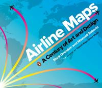 Airline maps : a century of art and design /