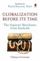 Globalization before its time : the Gujarati merchants from Kachchh /