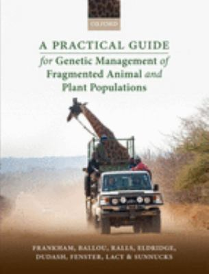 Book cover for A practical guide for genetic management of fragmented animal and plant populations [electronic resource] / Richard Frankham, Jonathan D. Ballou, Katherine Ralls, Mark D. B. Eldridge, Michele R. Dudash & Charles B. Fenster, Robert C. Lacy, Paul Sunnucks ; line drawings by Karina McInnes