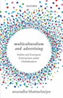 Multiculturalism and advertising : Indian and European enterprises under globalization /