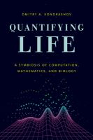 Quantifying life : a symbiosis of computation, mathematics, and biology /