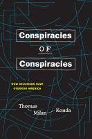 Conspiracies of conspiracies : how delusions have overrun America /