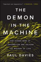 Demon in the machine : how hidden webs of information are solving the mystery of life /