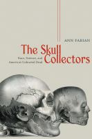 The skull collectors : race, science, and America's unburied dead