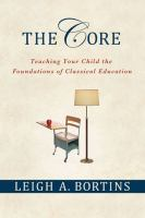 The core : teaching your child the foundations of classical education