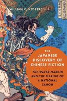 Japanese discovery of Chinese fiction : the water margin and the making of a national canon /