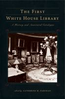 First White House library : a history and annotated catalog /