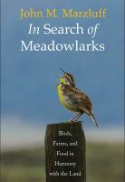 In search of meadowlarks : birds, farms, and food in harmony with the land /