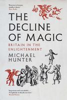 Decline of magic : Britain in the Enlightenment /