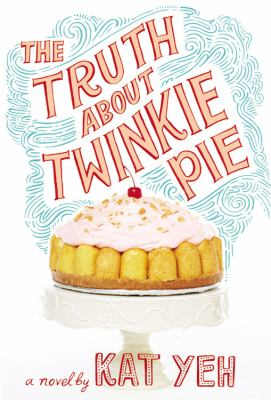 The Truth About Twinkie Pie(book-cover)