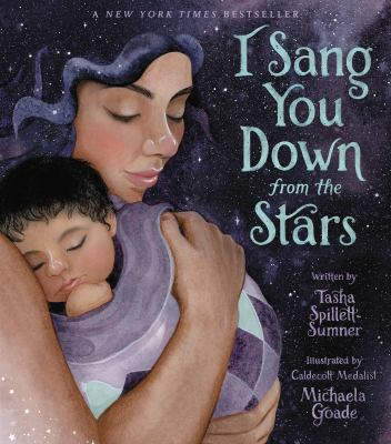 The cover of the book I Sang You Down from the Stars by Tasha Spillett-Sumner features a Native American woman holding her baby close against a night sky background.