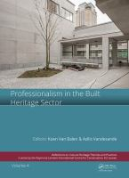 Professionalism in the built heritage sector : edited contributions to the International Conference on Professionalism in the Built Heritage Sector, A
