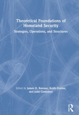 Book cover for Theoretical foundations of homeland security