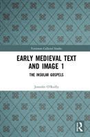 Early Medieval text and image I : the insular Gospels /