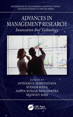 Book cover for Advances in management research [electronic resource] : innovation and technology / edited by Avinash K. Shrivastava, Sudhir Rana, Amiya Kumar Mohapatra and Mangey Ram