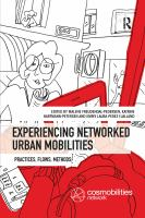 Experiencing networked urban mobilities : practices, flows, methods /