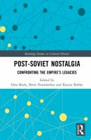 Post-Soviet nostalgia : confronting the empire's legacies /