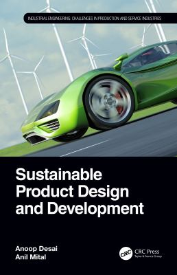 Book cover for Sustainable product design and development [electronic resource] / Anoop Desai and Anil Mital
