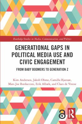 Book cover for Generational gaps in political media use and civic engagement [electronic resource] : from baby boomers to Generation Z / Kim Andersen [and five others]