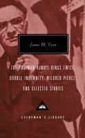 The postman always rings twice ; Double indemnity ; Mildred Pierce ; and selected stories