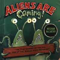 Aliens Are Coming! The True Account of the 1938 War of the Worlds Radio Broadcast
