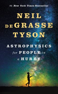 Cover Image for Astrophysics for People in a Hurry by Neil DeGrasse Tyson