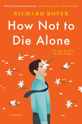 Cover Image for How Not to Die Alone by Roper