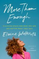 More than enough : claiming space for who you are (no matter what they say) /
