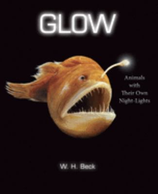 Glow: Animals With Their Own Night-Lights(book-cover)