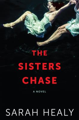 Cover Image for The Sisters Chase by Sarah Healy