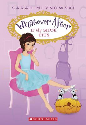Whatever After – If The Shoe Fits