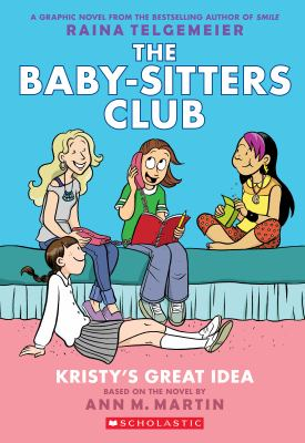 The Baby-sitters club: Kirsty's great idea