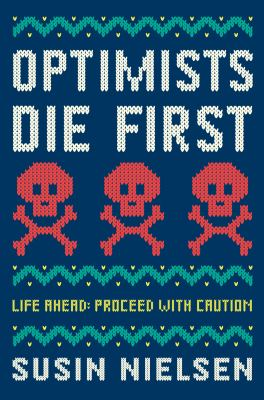Cover Image for Optimists Die First  by Susin Nielson