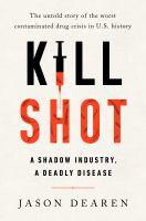 Kill shot : a shadow industry, a deadly disease