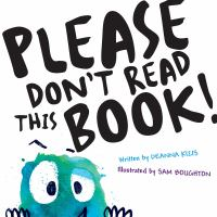 Please Don't Read This Book