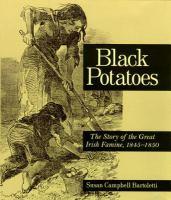 Black Potatoes: The Story of the Great Irish Famine