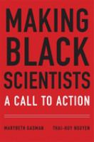 Making Black scientists : a call to action /