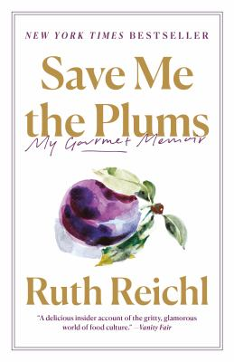 Cover Image for Save me the Plums by Reichl