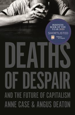 Book cover for Deaths of despair and the future of capitalism [electronic resource] / Anne Case, Angus Deaton