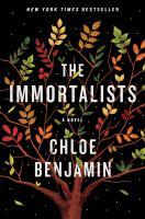 The immortalists : a novel