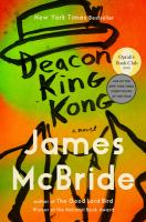 Deacon King Kong : a novel