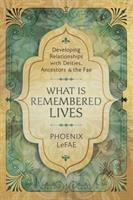 What is remembered lives : developing relationships with deities, ancestors, and the Fae /