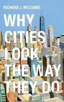 Why cities look the way they do /