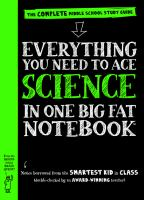 Everything you need to ace science in one big fat notebook : the complete middle school study guide