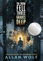 The snow fell three graves deep : voices from the Donner party